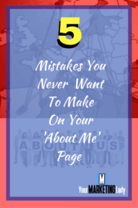 5 Mistakes You Never Want To Make On Your About Me Page