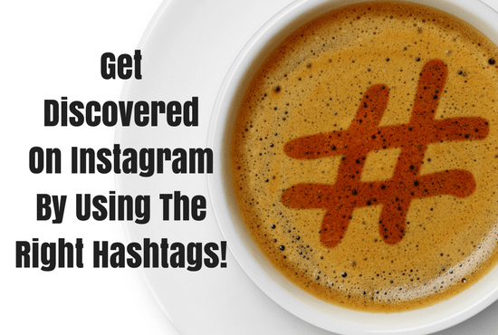 Get Discovered On Instagram By Using The Right Hashtags!