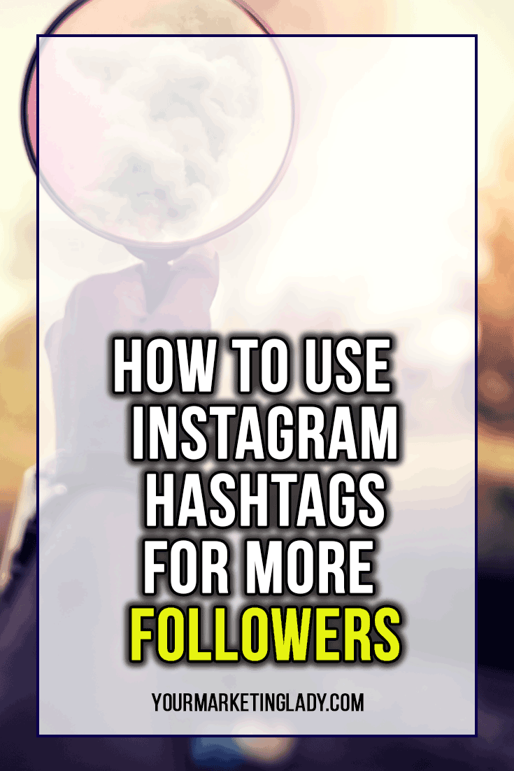 How To Use Instagram Hashtags For More Followers